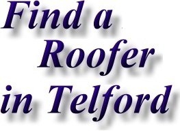 Find roofing, guttering, roof tiler contact details in Telford